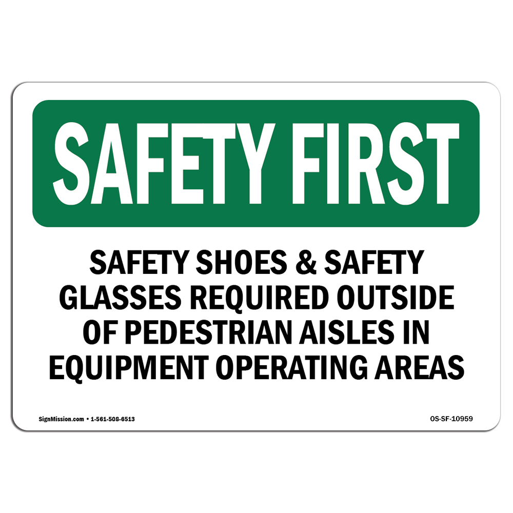 OSHA SAFETY FIRST Sign - Safety Shoes & Safety Glasses Required Outside | Choose from: Aluminum, Rigid Plastic or Vinyl Label Decal | Protect Your Business, Work Site, Warehouse | Made in the USA