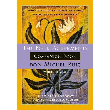 Toltec Wisdom: The Four Agreements Companion Book : Using the Four Agreements to Master the Dream of Your Life (Paperback) An ideal resource to be used in conjunction with don Miguel Ruiz's  The Four Agreements , this  Daily Companion Guide  based on ancient Toltec wisdom is a detailed road map for those on the journey to personal freedom. The Four Agreements introduced a simple, but powerful code of conduct for attaining personal freedom and true happiness. Now The Four Agreements Companion Book takes you even further along the journey to recover the awareness and wisdom of your authentic self. This companion book is a must-read not only for those who enjoyed don Miguel's first book, but for anyone who is ready to leave suffering behind, and to master the art of living in our natural state: happiness. The Companion Book includes: - How to break the domestication that keeps you enslaved by fear - Keys to recover your will, your faith, and the power of your word - Practice ideas to help you become the master of your own life - A dialogue with don Miguel about living The Four Agreements - Success stories from people who have used The Four Agreements  The Four Agreements are a tool for transformation, leading you to stop judging, mainly yourself, and to start practicing another way of life.  -- don Miguel Ruiz
