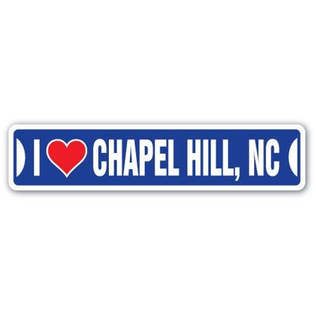 I LOVE CHAPEL HILL, NORTH CAROLINA Street Sign nc city state us wall road décor gift](Party City Chapel Hill)