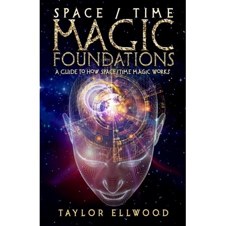 Space/Time Magic Foundations: A Guide to How Space/Time Magic Works -