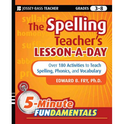 The Spelling Teacher's Lesson-a-Day: 180 Reproducible Activities to Teach Spelling, Phonics, and Vocabulary: Grades 3-8