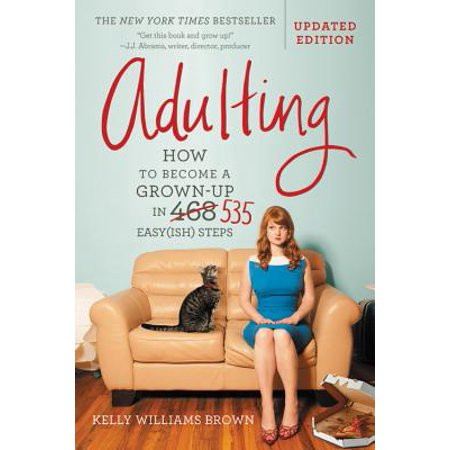Adulting : How to Become a Grown-up in 535 Easy(ish) (Steps To Take To Become A Veterinarian)