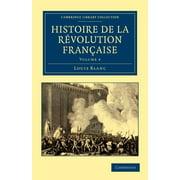 Cambridge Library Collection - European History: Histoire de La Revolution Francaise - Volume 4 (Paperback)