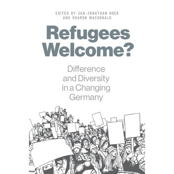 Refugees Welcome?: Difference and Diversity in a Changing