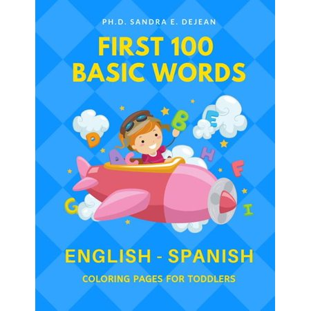 First 100 Basic Words English - Spanish Coloring Pages for Toddlers : Fun Play and Learn full vocabulary for kids, babies, preschoolers, grade students or beginners with big flashcards and cute pictures. Easy to read common sight word lists with card games Victory Common Card