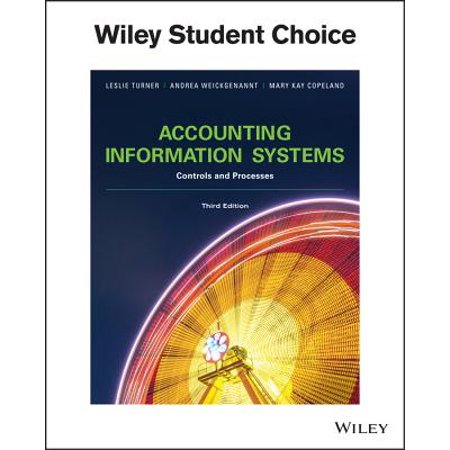 Accounting Information Systems : The Processes and (Accounting Information Systems Controls And Processes 3rd Edition)