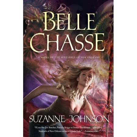 Belle Chasse : A Novel of The Sentinels of New Orleans (New Orleans Outlet)