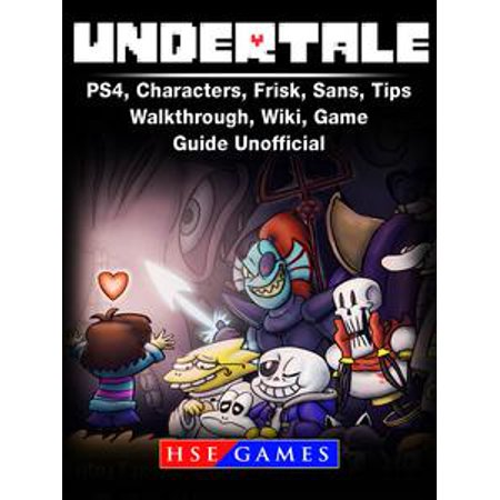 Undertale PS4, Characters, Frisk, Sans, Tips, Walkthrough