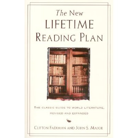 The New Lifetime Reading Plan : The Classical Guide to World Literature, Revised and Expanded (Lifetime Guide)