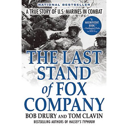 The Last Stand of Fox Company : A True Story of U.S. Marines in