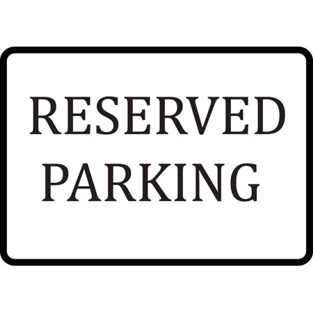 Reserved Parking Sign - Aluminum - Reserved Seating Signs