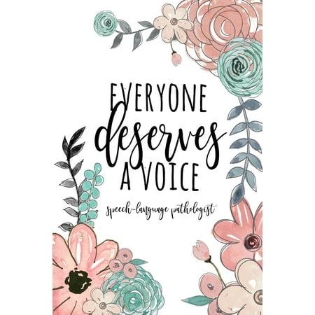 Speech Therapist Notebook / 6x9 SLP Journal / Everyone Deserves a Voice / Floral SLP Gift for Notes Journaling / Speech Therapist