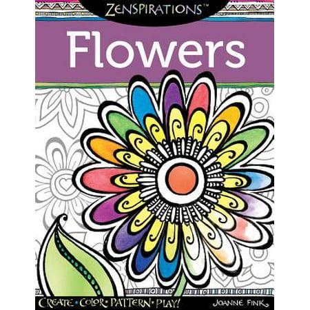 Design Originals Zenspirations Flower Coloring Book: Create, Color, Pattern, Play!
