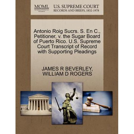 Antonio Roig Sucrs. S. En C., Petitioner, V. the Sugar Board of Puerto Rico. U.S. Supreme Court Transcript of Record with Supporting Pleadings