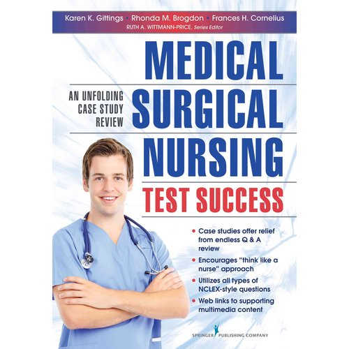 Medical-Surgical Nursing Test Success: An Unfolding Case Study Review