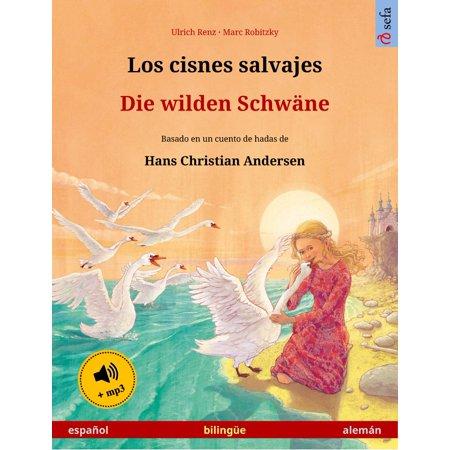 Los cisnes salvajes – Die wilden Schwäne (español – alemán). Libro bilingüe para niños basado en un cuento de hadas de Hans Christian Andersen, desde 4-6 años, con audiolibro mp3 descargable - eBook (Un Halloween Con Los Abuelos)