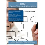 Triz - Theory of Inventive Problem Solving : High-Impact Strategies - What You Need to Know: Definitions, Adoptions, Impact, Benefits, Maturity, Vendor