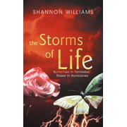 The Storms of Life : Butterflies in Tornados, Roses in Hurricanes