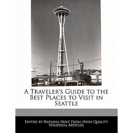 A Traveler's Guide to the Best Places to Visit in (Best Places To Hike In Seattle)