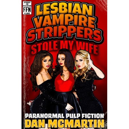Lesbian Vampire Strippers Stole My Wife - Paranormal Pulp Fiction - eBook - Mia Pulp Fiction