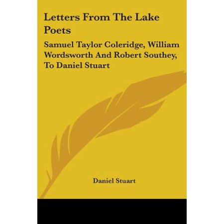 Letters from the Lake Poets : Samuel Taylor Coleridge, William Wordsworth and Robert Southey, to Daniel (Quality Taylors Lakes)