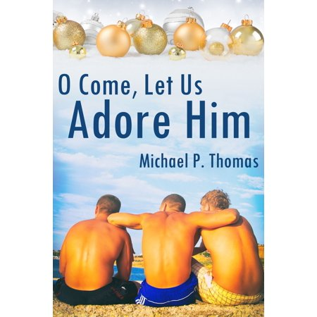 O Come, Let Us Adore Him - eBook (Come Let Us Adore Him Christ The Lord)