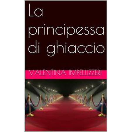 - La principessa di ghiaccio - eBook