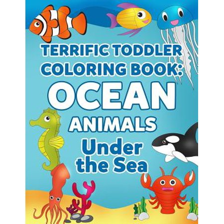 Coloring Books for Toddlers : Ocean Animal Coloring Book for Kids: Under the Sea Animals to Color for Early Childhood Learning, Preschool Prep, and Success at School - Activity Books for Boys, Girls, Toddlers, Preschoolers, Kids 3-8, 6-8 with Sharks, Dolphins, Fish, Jellyfish and (Definition Of Spiritual Development In Early Childhood)