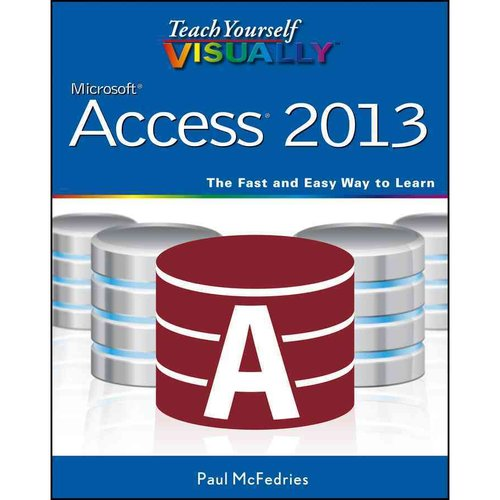 Teach Yourself Visually Microsoft Access 2013