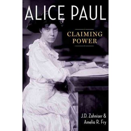 Alice Paul: Claiming Power by