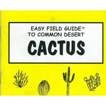 EASY FIELD GUIDE TO COMMON DESERT CACTUS OF ARIZONA](Easy Halloween Deserts)