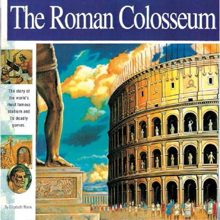 The Roman Colosseum : The Story of the World's Most Famous Stadium and Its Deadly (The Most Deadly Shark In The World)