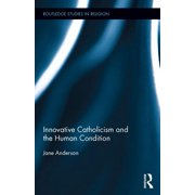 Innovative Catholicism and the Human Condition - eBook