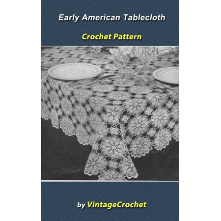 Early American Tablecloth Crochet Pattern - eBook