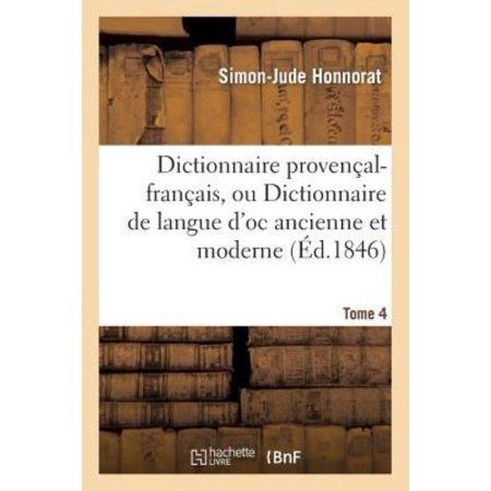 Dictionnaire Provencal-Francais, Ou Dictionnaire de Langue D'Oc Ancienne Et Moderne. 4, Vocabulaire (Langues) (French Edition) - image 1 of 1