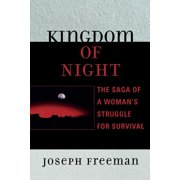 Kingdom of Night: The Saga of a Woman's Struggle for Survival (Paperback)