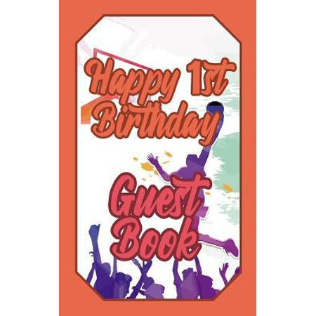 Happy 1st Birthday Guest Book : 1 First One Basketball Celebration Message Logbook for Visitors Family and Friends to Write in Comments & Best Wishes Gift Log (Basket (Best One On One Basketball Moves)
