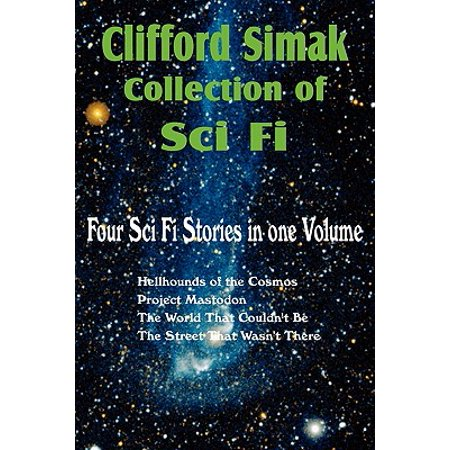Clifford Simak Collection of Sci Fi; Hellhounds of the Cosmos, Project Mastodon, the World That Couldn't Be, the Street That Wasn't There (Sci Fi Halloween)