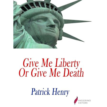 Give me liberty, or give me death! - eBook