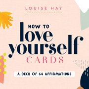 How to Love Yourself Cards : A Deck of 64 Affirmations