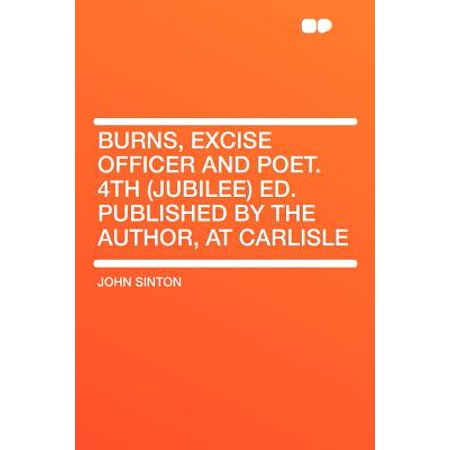 Burns, Excise Officer and Poet. 4th (Jubilee) Ed. Published by the Author, at Carlisle (Officer Ed Banger)