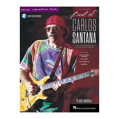 Best of Carlos Santana - Signature Licks : A Step-By-Step Breakdown of His Playing (Best Music To Study With)