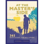 At the Master's Side : 365 meditations for dog-lovers
