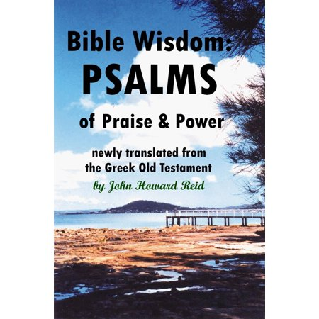 Bible Wisdom: PSALMS of Praise & Power Newly Translated from the Greek Old Testament - eBook (Greek Translated Bible)