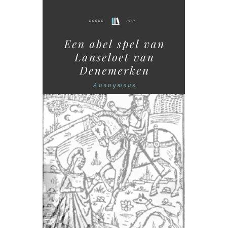 Een abel spel van Lanseloet van Denemerken - eBook
