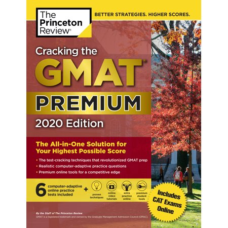 Cracking the GMAT Premium Edition with 6 Computer-Adaptive Practice Tests, 2020 : The All-in-One Solution for Your Highest Possible