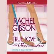 True Love and Other Disasters - Audiobook