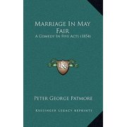 Marriage in May Fair : A Comedy in Five Acts (1854)