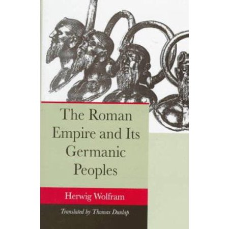The Roman Empire And Its Germanic Peoples By Wolfram