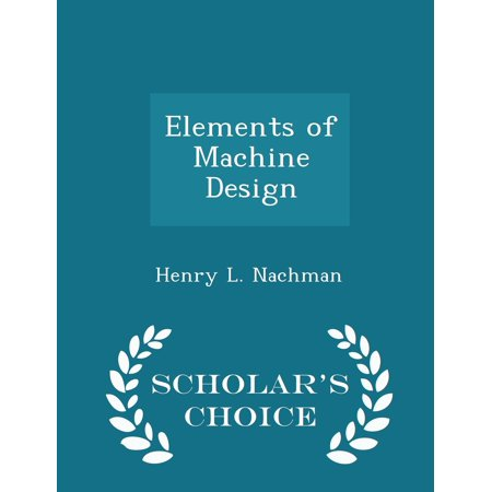Elements of Machine Design - Scholar's Choice (T Krishna Rao Design Of Machine Elements)